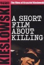 Öldürme Üzerine Kısa Bir Film...