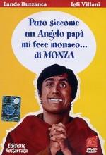 Puro Siccome Un Angelo Papà Mi Fece Monaco... Di Monza (1969) afişi