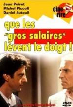 Que Les Gros Salaires Lèvent Le Doigt! (1982) afişi