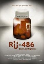 Ru-486: The Last Option (2010) afişi