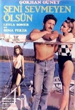 Seni Sevmeyen Ölsün (1986) afişi