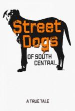 Street Dogs Of South Central (2011) afişi