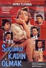 Suçumuz Kadın Olmak (1989) afişi