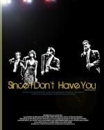 Since I Don't Have You (2010) afişi