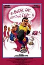 Te Marre Pas... C'est Pour Rire! (1982) afişi