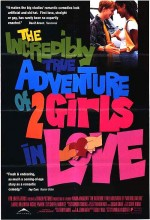 The Incredibly True Adventure Of Two Girls in Love (1995) afişi