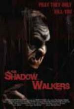 The Shadow Walkers (2005) afişi