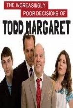 The ıncreasingly Poor Decisions Of Todd Margaret