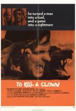 To Kill A Clown (1972) afişi