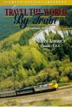 Travel The World By Train: North America 1 (1999) afişi