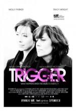 Trigger (2010) afişi