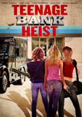 Teenage Bank Heist (2012) afişi