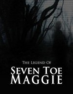 The Legend of Seven Toe Maggie