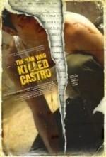 The Man Who Killed Castro