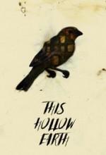 This Hollow Earth (2018) afişi