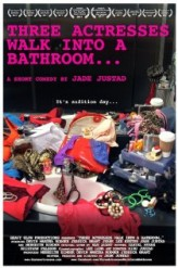 Three Actresses Walk Into a Bathroom...  afişi