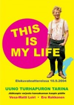 Uuno Turhapuro - This Is My Life (2004) afişi