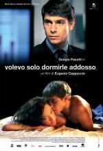 Volevo Solo Dormirle Addosso (2004) afişi