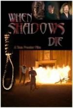 When Shadows Die (2005) afişi