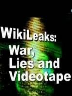 Wikileaks: War, Lies and Videotape