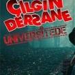 Çılgın Dersane Üniversitede Resimleri